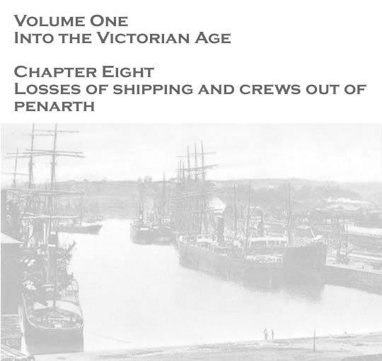 Volume One - Into the Victorian Age - Losses of shipping and crews out of Penarth . . .