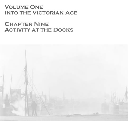 Volume One - Into the Victorian Age - Activity at the docks . . .