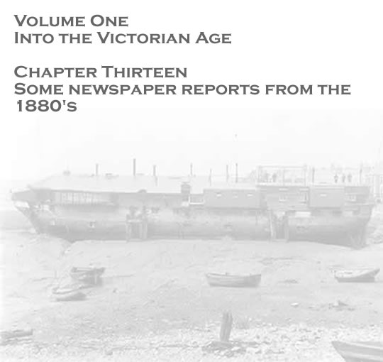 Volume One - Into the Victorian Age - Some newspaper reports from the 1880's