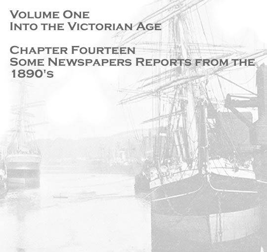 Volume One - Into the Victorian Age - Some newspaper reports from the 1890's