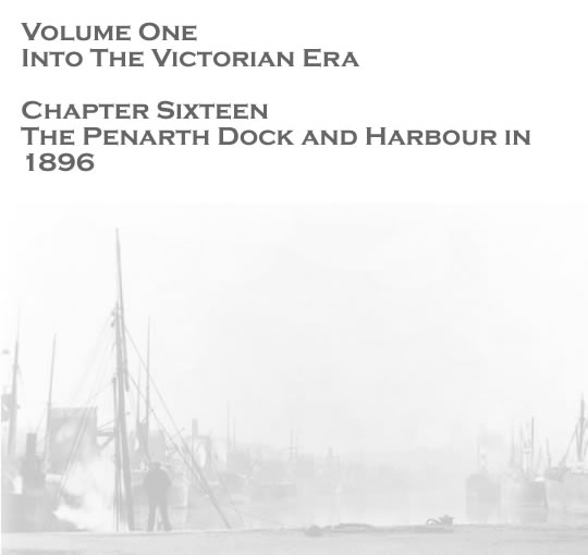 Volume One - Into the Victorian Age - The Penarth Dock and Harbour in 1896