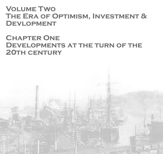 Volume Two - The Era of Optimism, Investment & Development - Developments at the turn of the 20th century . . .
