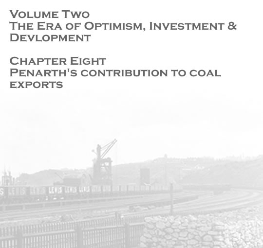 Volume Two - The Era of Optimism, Investment & Development - Penarth's contribution to coal exports . . .