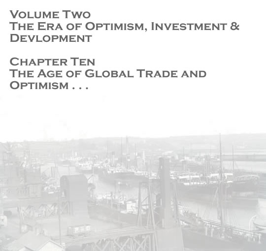 Volume Two - The Era of Optimism, Investment & Development - The age of global trade and optimism . . .