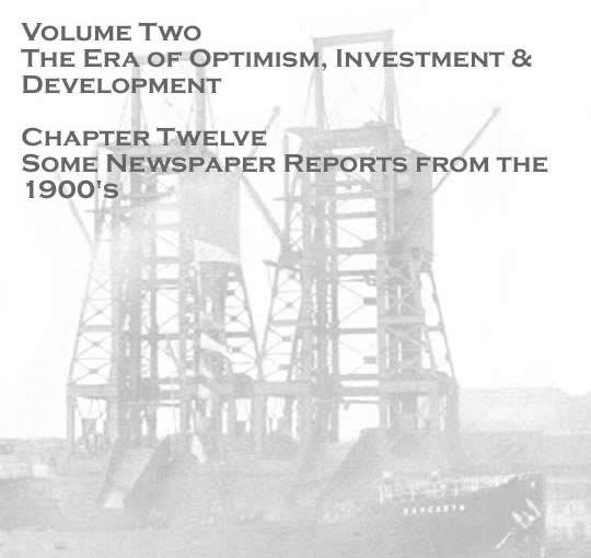 Volume Two - The Era of Optimism, Investment & Development - Some newspaper reports from the 1900's
