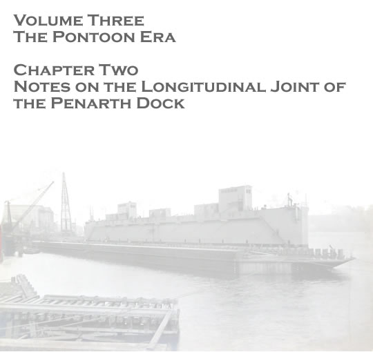 Penarth Pontoon - Volume Three - The Pontoon Era - Notes on the longitudinal joint of the Penarth dock . . .