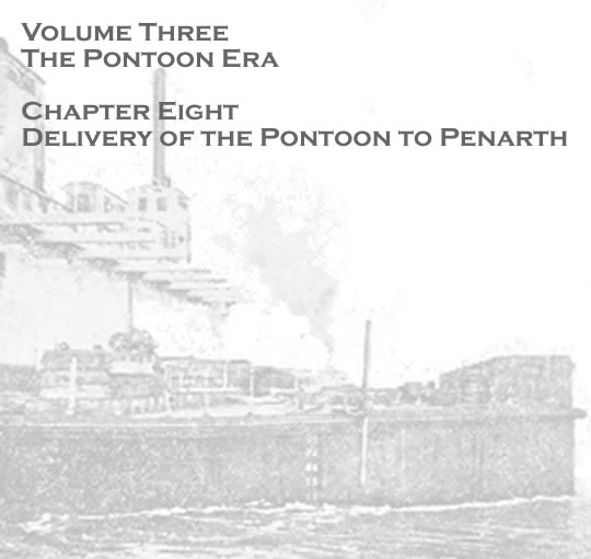 Penarth Pontoon - Volume Three - The Pontoon Era - Delivery of the pontoon to Penarth . . .