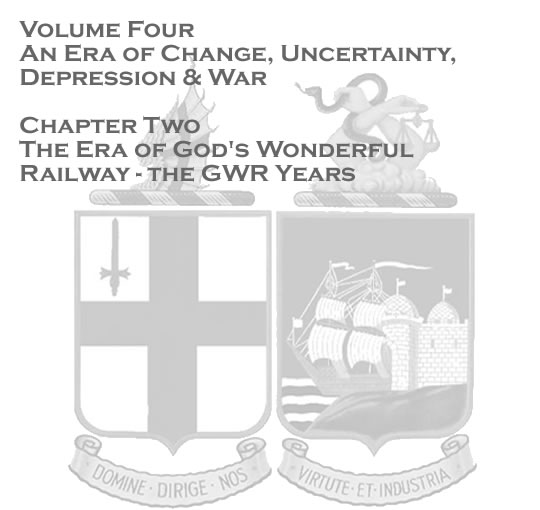 Penarth Dock - Volume Four - An Era of Change, Uncertainty, Depression & War - The era of God's wonderful railway - the GWR years . . .