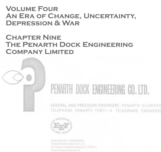Volume Four - An Era of Change, Uncertainty, Depression & War - The Penarth Dock Engineering Company Limited . . .
