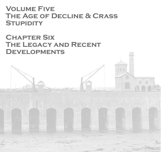 Penarth Dock - Volume Five - The Age of Decline & Crass Stupidity - The legacy and recent developments . . .