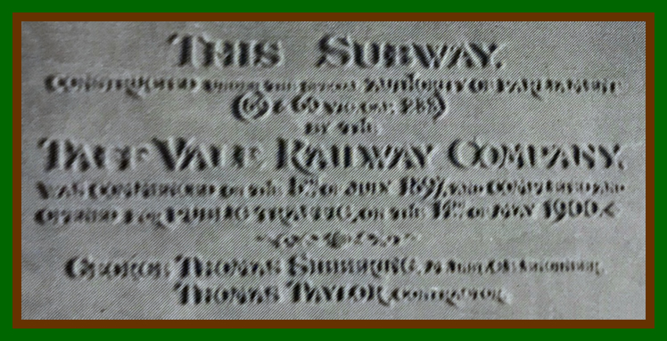 This Subway. Constructed under the express Authority of Parliament. By TheTaff Vale Railway Company.
