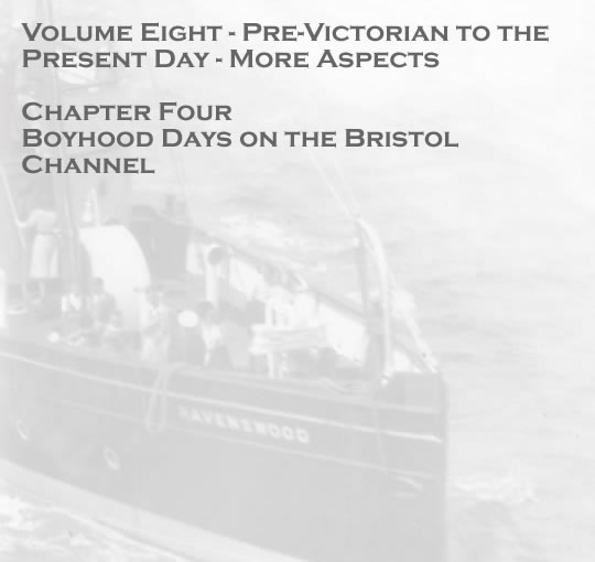 Chapter Four - Boyhood Days on the Bristol Channel - Penarth Dock